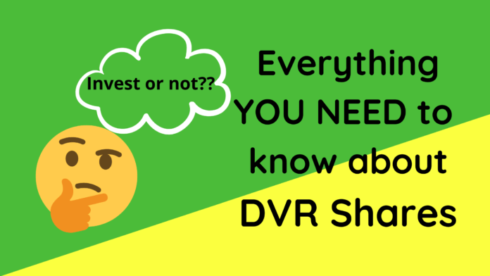 Everything you need to know about DVR shares